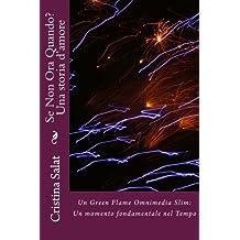 Se Non Ora Quando? Una storia d'amore (Trade Paperback Slims by Cristina Salat)