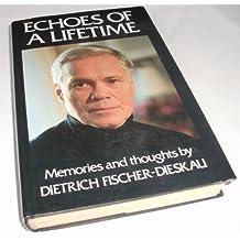 Echoes of a Lifetime by Dietrich Fischer-Dieskau (1989-10-19)