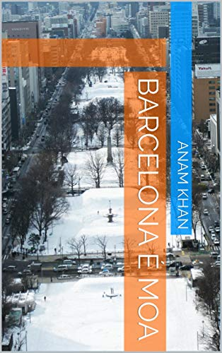 Barcelona é moa (Galician Edition) por Anam khan