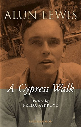 Cypress Walk. Letters from Alun Lewis to Freda Aykroyd by Alun Lewis (16-Oct-2006) Hardcover