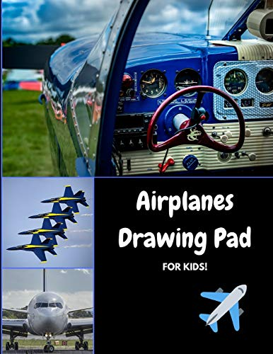 Airplanes Drawing Pad for Kids: Draw, Sketch and Color Your Favorite Aircraft