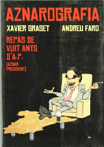 Aznarografia: Repàs de vuit anys d'A.P. (Aznar President) (Altres)