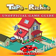 Taps to Riches Unofficial Game Guide