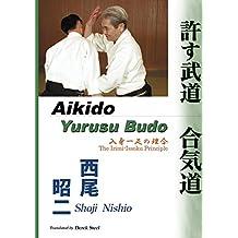 Aikido - Yurusu Budo   The Irimi-Issoku Principle (Japanese Edition)