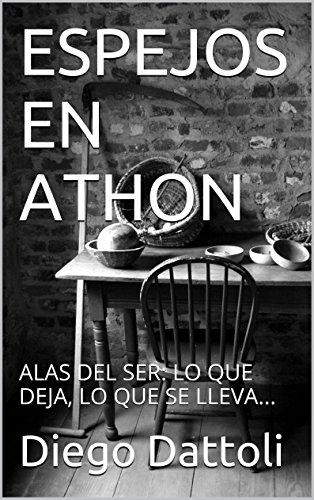 ESPEJOS EN ATHON: ALAS DEL SER: LO QUE DEJA, LO QUE SE LLEVA... por Diego Dattoli
