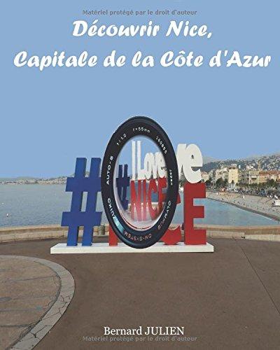 Descargar Libro Découvrir Nice, capitale de la Côte d'Azur de Bernard JULIEN