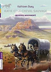 Katie et le cheval sauvage, Tome 2 : Un voyage