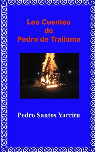 Los cuentos de Pedro de Tralloma por Pedro Santos Yarritu