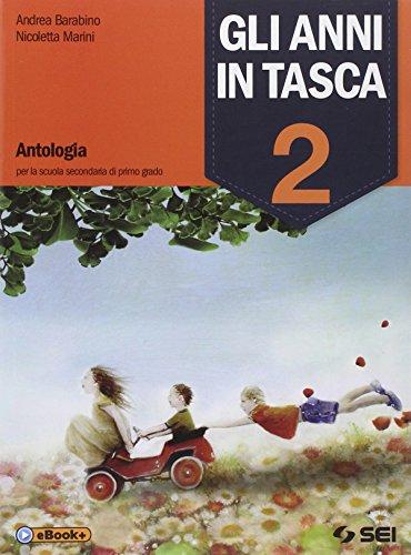 Gli anni in tasca. Con Letteratura: dalle origini all'Ottocento. Per la Scuola media. Con e-book. Con espansione online: 2
