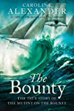 The Bounty: The True Story of the Mutiny on the Bounty (text only): The True Story of...