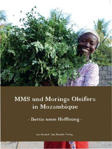 MMS und Moringa Oleifera in Mozambique - XXXL-Leseprobe