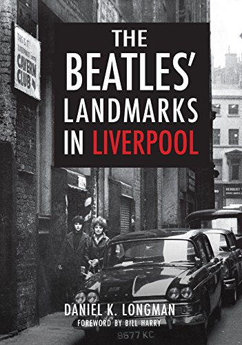 The Beatles' Landmarks in Liverpool por Daniel K. Longman
