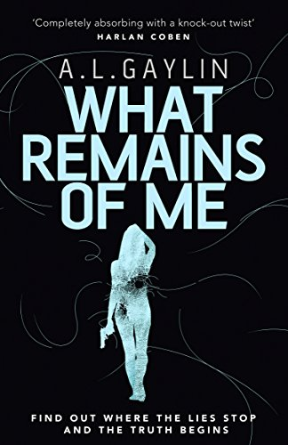 What Remains of Me by [Gaylin, A L]