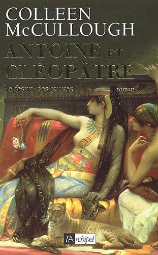 Antoine et Cléopâtre, Tome 1 : Le Festin des fauves