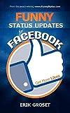 Telecharger Livres Funny Status Updates for Facebook Get More Likes By author Erik Groset published on July 2012 (PDF,EPUB,MOBI) gratuits en Francaise
