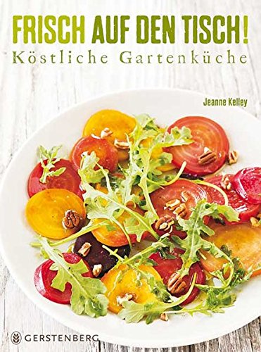 Kitchen Garden Cookbook (Frisch auf den Tisch!)