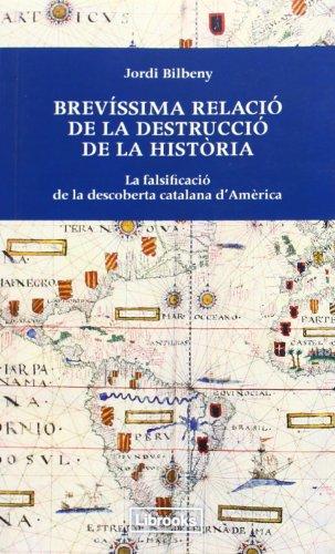 Brevissima relació de la destrcció de la història (Inedita) por Jordi Bilbeny