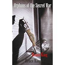 Orphans of the Secret War: Abandoned by an American father, then his mother released him into the care of a Thai orphanage, causing despair. A Buddhist ... then a miracle happened (English Edition)
