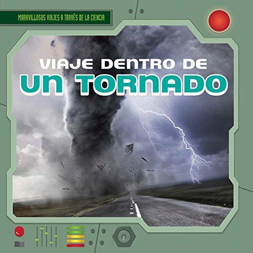 Viaje dentro de un tornado / A Trip Inside a Tornado (Maravillosos Viajes a Través De La Ciencia / Fantastic Science Journeys) por Christine Honders