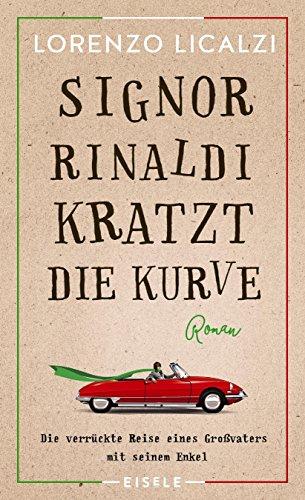 Buchseite und Rezensionen zu 'Signor Rinaldi kratzt die Kurve: Roman' von Lorenzo Licalzi