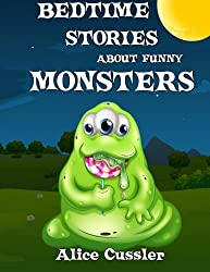 Bedtime Stories About Funny Monsters: Short Stories Picture Book: Monsters for Kids: Volume 1 (Funny Monster Bedtime Stories Collection for Children Ages 4-8)