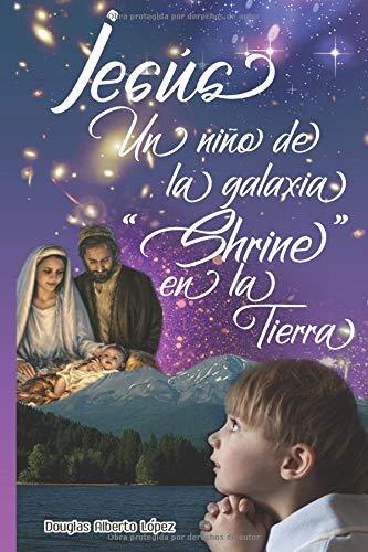 Jesús: Un Niño de la Galaxia