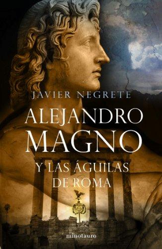 Alejandro Magno Y Las Águilas De Roma descarga pdf epub mobi fb2