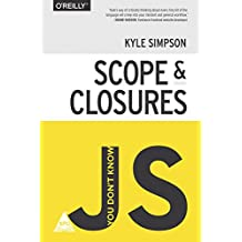 You Don't Know JS: Scope & Closures [Paperback] [Jan 01, 2016] Kyle Simpson