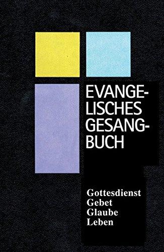 Evangelisches Gesangbuch für Bayern und Thüringen, Normalausgabe mit Harmoniebezeichnungen (Unser Haus Ist Wie Eine Kleine Kirche)