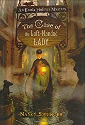 The Case of the Left-Handed Lady (Enola Holmes Mystery) by Nancy Springer (2007-01-18)