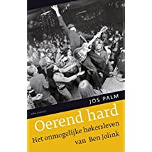 Oerend hard: het onmogelijke hokersleven van Ben Jolink