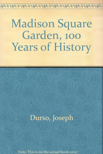 Madison Square Garden, 100 Years of History