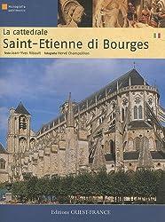 La cattedrale Saint-Etienne di Bourges