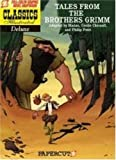 Tales from the Brothers Grimm (Classics Illustrated Deluxe Graphic Nove) by Mazan (2008-04-29)