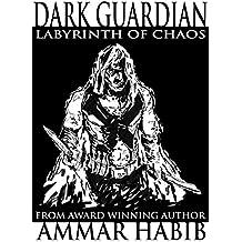 Dark Guardian: Labyrinth of Chaos (Dark Guardian Short Story)