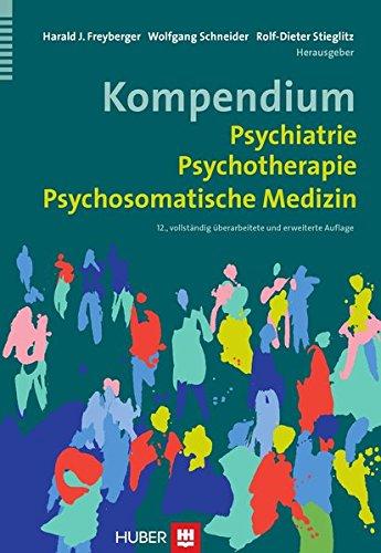 Kompendium Psychiatrie, Psychotherapie, Psychosomatische Medizin