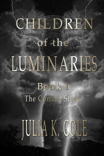 Children of the Luminaries: Book 1: The Coming Storm: Volume 1