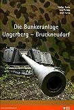 Die Bunkeranlage Ungerberg - Bruckneudorf