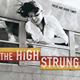 Songtexte von The High Strung - These Are Good Times