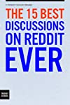 Reddit has spawned an incredible amount of little factoids delivered straight from the lives of the users, who all readily reveal themselves (truthfully or deceitfully, one can never tell) to take the weight off their shoulders, confess their minds, ...
