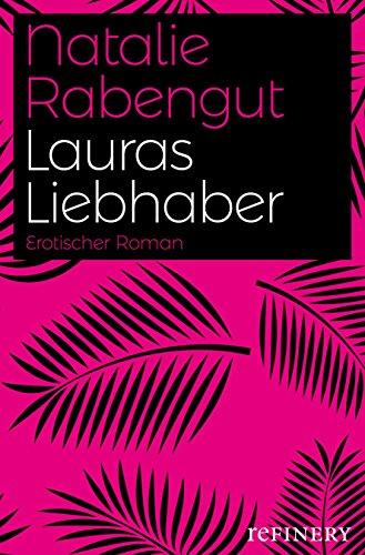 Lauras Liebhaber: Erotischer Roman von [Rabengut, Natalie]