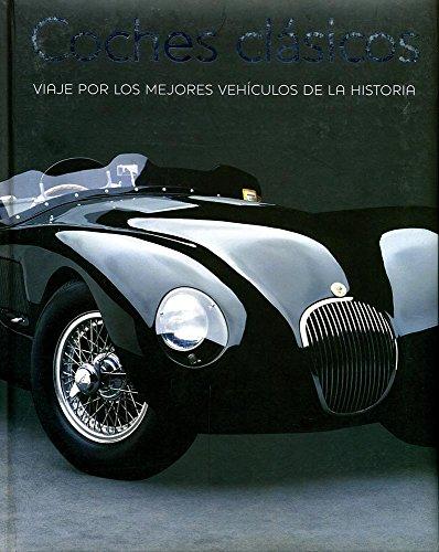 Coches clasicos. viaje por los mejores vehiculos historia. [ Livre import dEspagne ]
