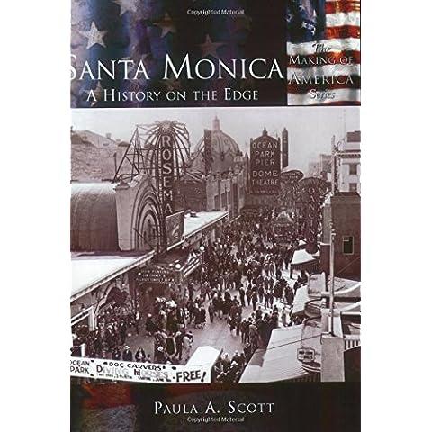 Santa Monica: A History on the Edge (CA) (Making of America) by Paula A. Scott (2004-10-18)