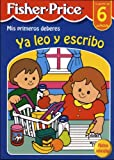 Ya leo y escribo (Fisher-Price) (FISHER PRICE. LITTLE PEOPLE)