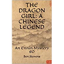 The Dragon Girl: A Chinese Legend: An Ennin Mystery 60 (English Edition)