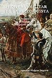 Historia Militar de la Reconquista. Tomo III: De Fernando III a la Conquista de Granada: Volume 3