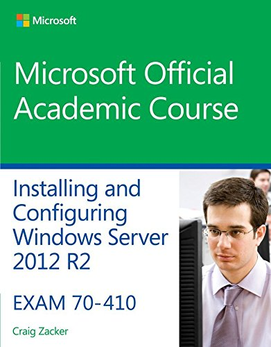 70-410-installing-amp-configuring-windows-server-2012-r2-by-author-microsoft-official-academic-course-published-on-may-2014
