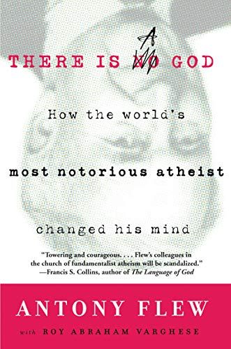 There Is a God: How the World's Most Notorious Atheist Changed His Mind (English Edition)