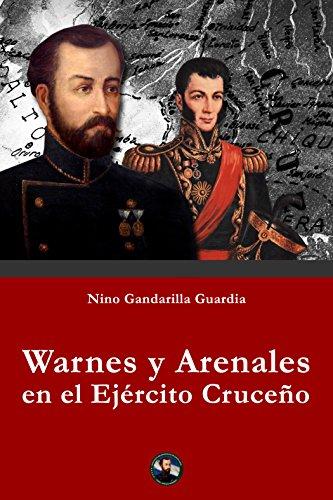 Descargar Libro Warnes y Arenales en el Ejército Cruceño de Nino Gandarilla Guardia