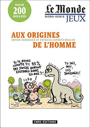 Aux origines de l'homme - Le Monde hors-série jeux par Sophie Fromager, Patricia Laporte-muller